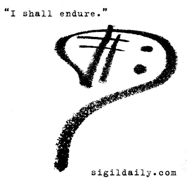 """""""I shall endure."""""""
