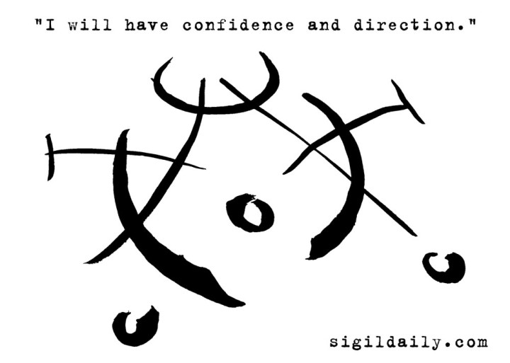"""I will have confidence and direction."""