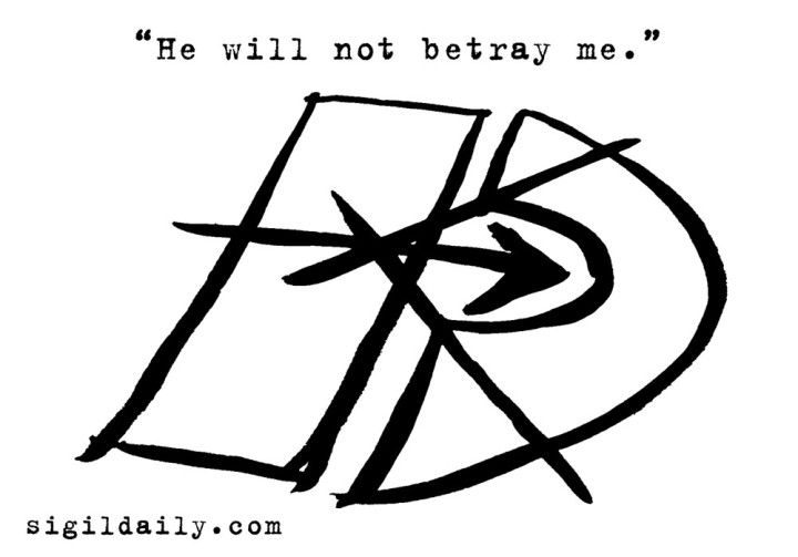 """He will not betray me."""