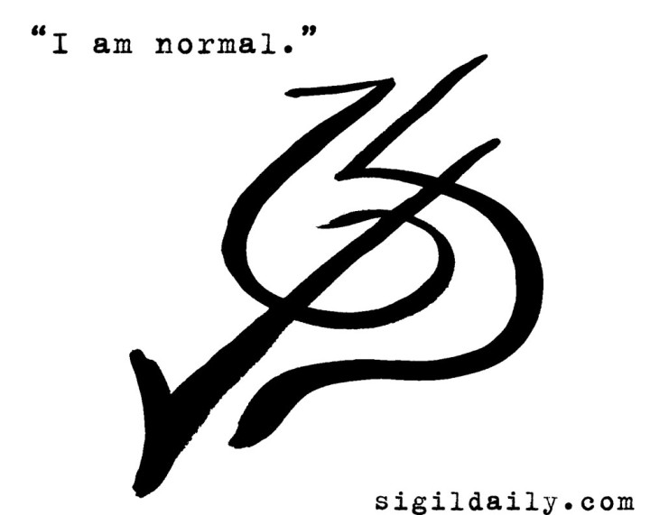 """I am normal."""