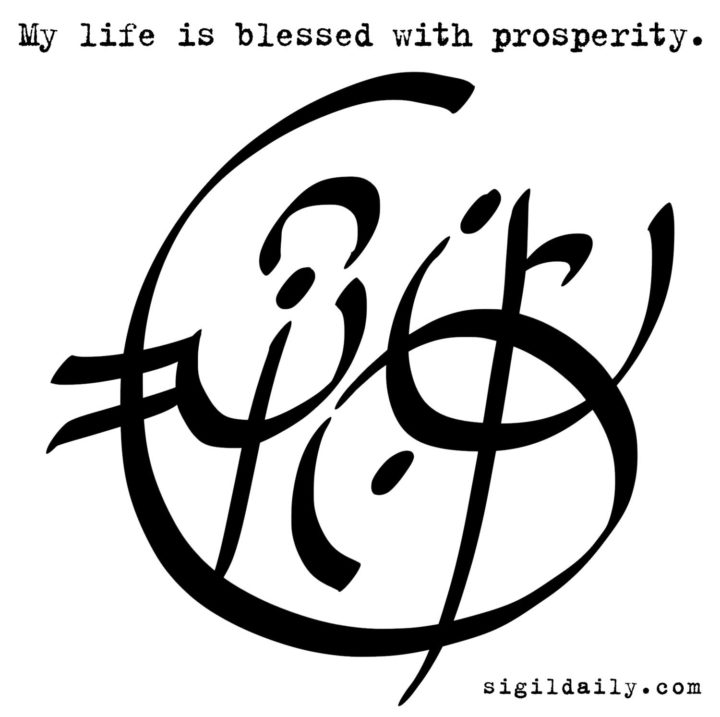 "My life is blessed with prosperity"" / Sigil Daily"