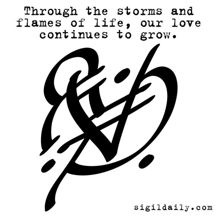Sigil - Through the storms and flames of life, our love continues to grow.