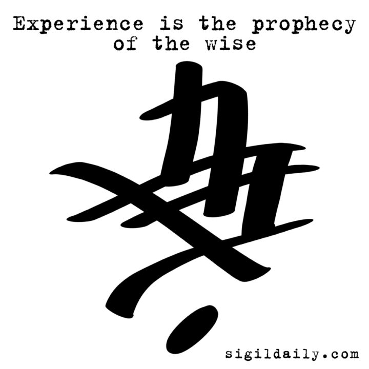 Sigil - Experience is the prophecy of the wise